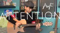 【指弹吉他】Charlie Puth - Attention - Cover (Fingerstyle Guitar) - Andrew F...