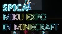 【SPICA】Miku Expo In Minecraft
