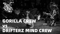 GORILLA CREW vs DRIFTERZ MIND
