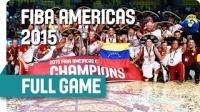 决赛 委内瑞拉 vs 阿根廷 - 2015美洲男篮锦标赛
