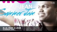 [杨晃]夜店必备!美国歌手 U-Jean 助阵德国舞曲组R.I.O. 最新单曲Summer Jam