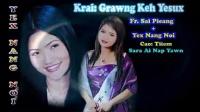 佤語Krai:Grawng Keh Yesux(圣誕歌曲)-Yex Nang Noi