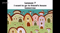 Mandarin Chinese Online Free Lesson 7 I want to go to friend's house tomorrow