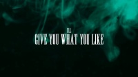 Give You What You Like 歌词版