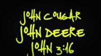 John Cougar, John Deere, John 3:16 歌词版