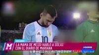 【秀翻世界杯】妈妈世界杯寄语梅西:你是最棒的儿子