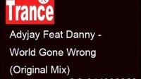 迷幻:Adyjay Feat Danny - World Gone Wrong