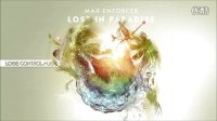 Max Enforcer - Lost in Paradise (Lose Control Music) [HD HQ]