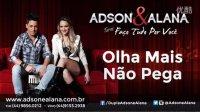 【苏黎独家】Adson e Alana - Olha Mas Não Pega ( CD 2014 ) S