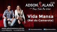 【苏黎独家】Adson e Alana - Vida Mansa ( Rei do Camarote )