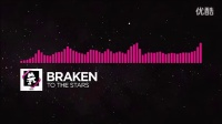 Drumstep_-_Braken_-_To_The_Stars_高清
