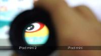 【科技美学】iPad mini2 深度测评(上)iPad Air、iPadmini二代