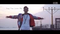 何浩文 Dominic《Say You Love Me》官方完整版MV