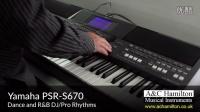 Yamaha PSR-S670 Keyboard - A&C Hamilton 670演示视频2