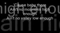 Ain't no mountain high enough lyrics