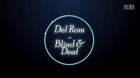 【音乐】 盲和聋 Del Rom - Blind & Deaf