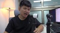 《韩路体验》第45集:大疆Osmo手持稳定器优劣势分析