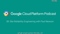 Site Reliability Engineering with Paul Newson: GCPPodcast 38
