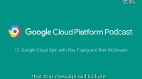 Google Cloud Spin with Ray Tsang and Bret McGowen: GCPPodcast 12