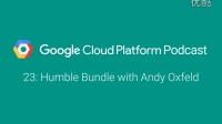 Humble Bundle with Andy Oxfeld: GCPPodcast 23