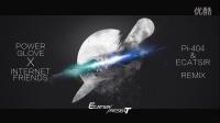 【MUSIC】Power Glove X Internet Friends (Pi-404 & ECATSIR Remix) - Knife Party