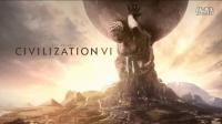 天各地方《文明6》预告片 新游戏体验实况