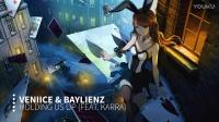 VENIICE & Baylienz - Holding Us Up (feat. Karra)