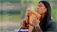 印第安排笛曲精选集 _ Leo Rojas Greatest Hits Full Album 2017