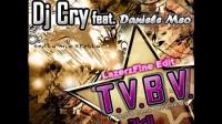 Dj Cry feat. Daniele Meo - T.V.B.V. (LazerzF!ne Remix Edit)