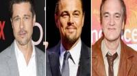 小李子、布拉德·皮特将共同加盟鬼才导演昆汀新片《好莱坞往事》