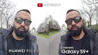 Huawei P20 Pro vs Samsung Galaxy S9 Plus Camera Test Comparison
