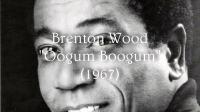 Brenton Wood - Oogum Boogum (1967)