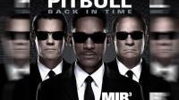 """Pitbull獻唱《黑衣人3》主題曲""""Back In Time"""""""