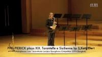 PHIL PIERICK plays XIX Tarantelle e Sizilienne by S Karg Elert 古典萨克斯