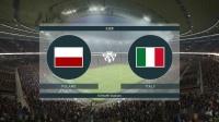 巴打Brother 实况足球2019解说 欧洲国家联赛A级C组 波兰vs意大利