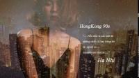 香港九十年代串歌 HongKong 90s (Lyric Video)  演唱 何宜 Hà Nhi