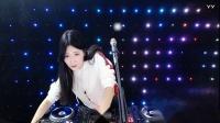 美女DJ初夏2018精选中文串烧DJ歌曲超劲爆现场年度美女打碟