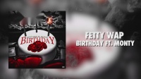Fetty Wap ft. Monty - Birthday