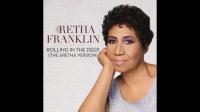 最伟大的美国女歌手Aretha Franklin - 15Aretha Franklin - Rolling In the Deep (Th...