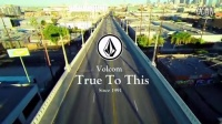Volcom's 'True To This' - -The Spiritual Intoxication-_高清