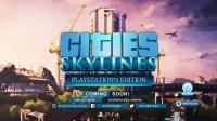 《城市:天际线(Cities: Skylines)》都将登陆PS4平台